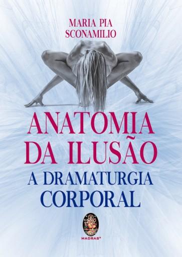 Anatomia da Ilusão - A Dramaturgia Corporal