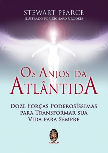 Os Anjos da Atlântida - Doze Forças Poderosíssimas Para  Transformar Sua Vida Para Sempre