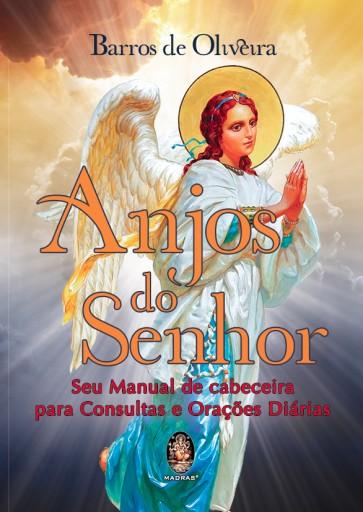 Anjos do Senhor - Seu Manual de Cabeceira para Consultas e Orações Diária
