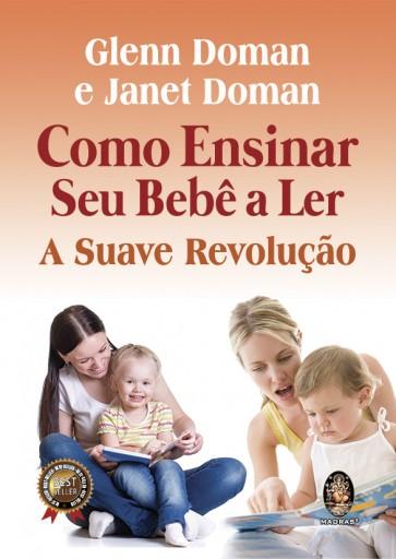 Como Ensinar Seu Bebê a Ler - A Suave Revolução