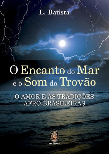 Encanto do Mar e o Som do Trovão