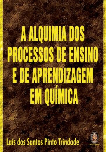 A Alquimia dos processos de ensino e de aprendizagem em química
