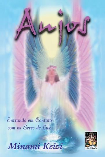 Anjos - Entrando em Contato com os Seres de Luz