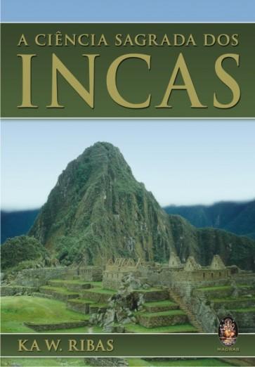 Ciência Sagrada dos Incas, A