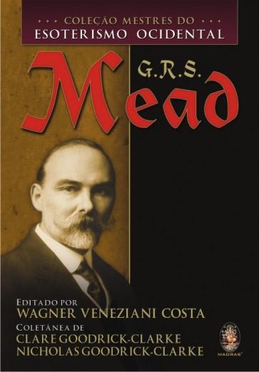 Coleção Mestres do Esoterismo Ocidental - G.R.S. Mead