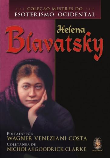 Coleção Mestres do Esoterismo Ocidental - Helena Blavatsky