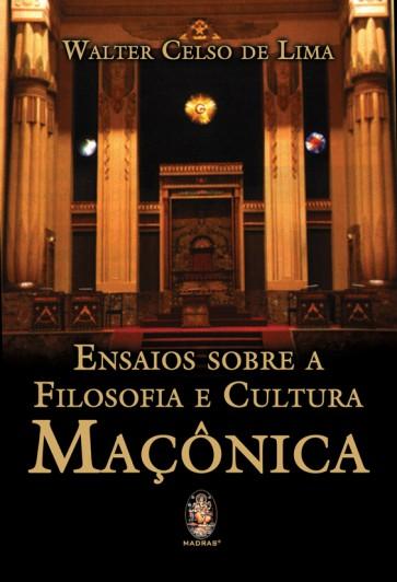 Ensaios sobre a Filosofia e Cultura Maçônica