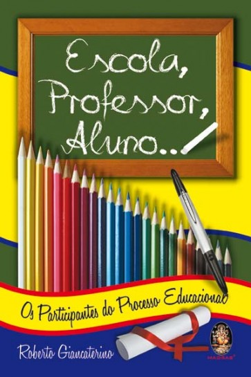 Escola, Professor, Aluno...