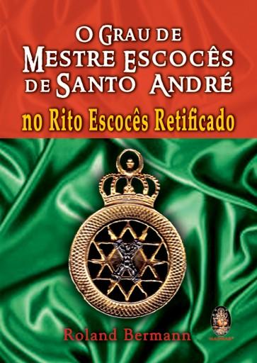 Grau de Mestre Escocês de Santo André no Rito EscocêsRetificado