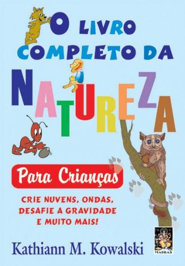 O Livro Completo da Natureza para Crianças