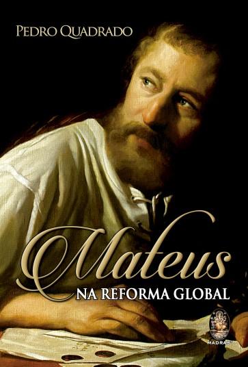 Mateus Na Reforma Global