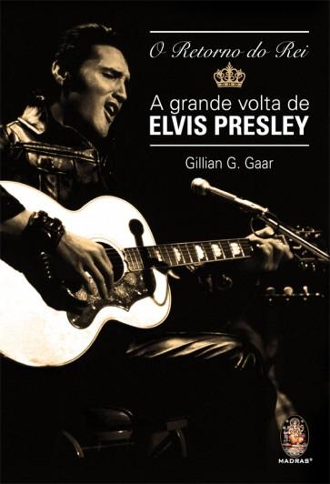 Retorno do Rei - A Grande volta de Elvis Presley