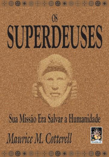 Superdeuses -Sua Missão Era Salvar a Humanidade