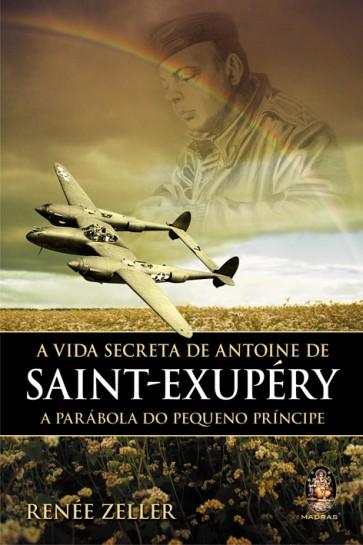 Vida Secreta de Antoine de Saint-Exupéry