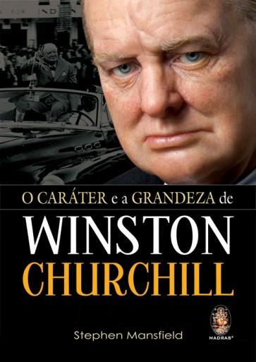 Caráter e a Grandeza de Winston Chrurchill