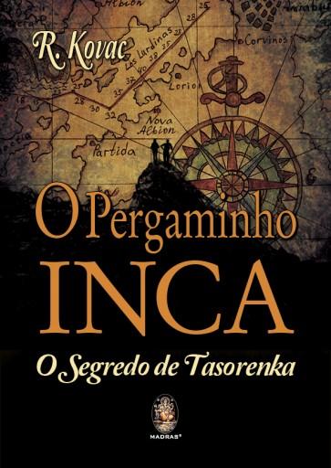 O Pergaminho Inca - O Segredo de Tasorenka