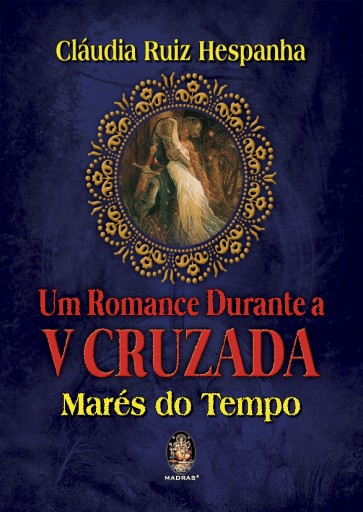 Um Romance Durante a V Cruzada - Marés do Tempo