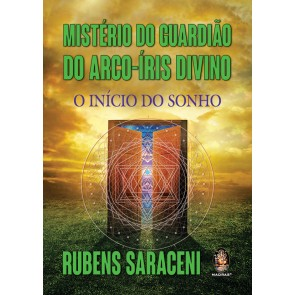 Mistério do Guardião do Arco-Íris Divino
