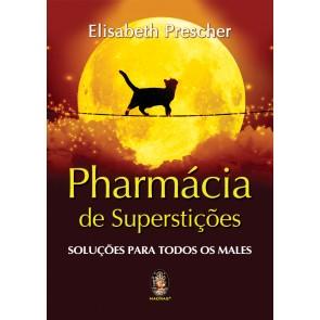 Pharmácia de Superstições - Soluções para todos os males