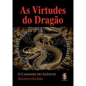 As Virtudes do Dragão - O Caminho do Silêncio