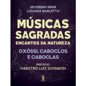 Músicas Sagradas Encantos da Natureza - Oxóssi, Caboclos e Caboclas