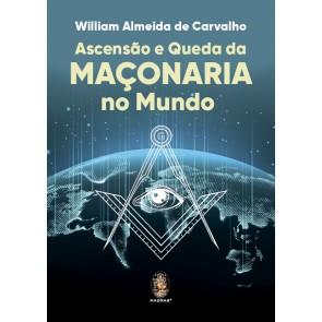 Ascensão e Queda da Maçonaria no Mundo