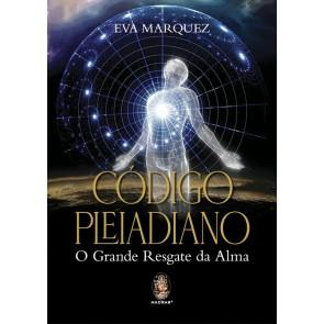 Código Pleiadiano - O Grande Resgate da Alma