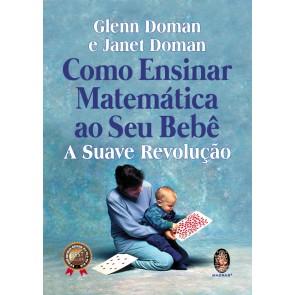 Como Ensinar Matemática ao Seu Bebê - A Suave Revolução