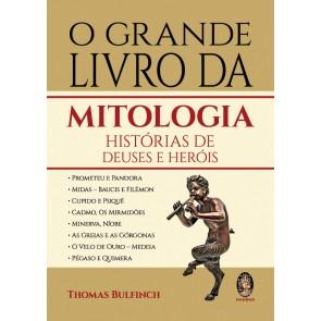 O Grande Livro da Mitologia - Histórias de Deuses e Heróis