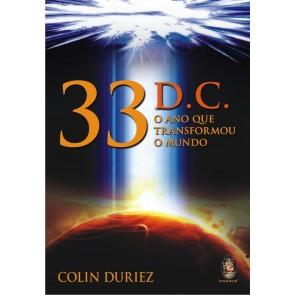 33 d.C. - O Ano que Transformou o Mundo