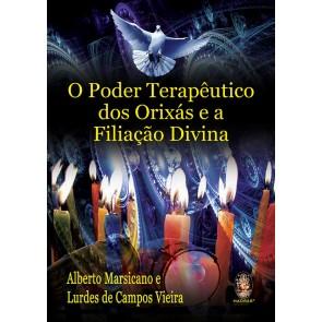 O Poder terapêutico dos Orixás e a Filiação Divina.
