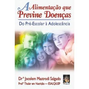 Alimentação que previne Doenças - Do Pré-Escolar à Adolescência
