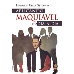 Aplicando Maquiavel no Dia-a Dia