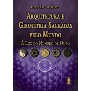 Arquitetura e Geometria Sagradas pelo Mundo