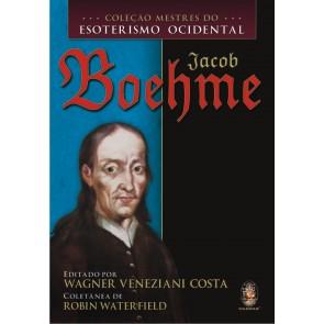 Coleção Mestres do Esoterismo Ocidental - Jacob Boehme