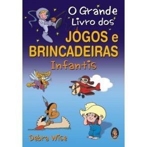 Grande Livro de Jogos e Brincadeiras Infantis