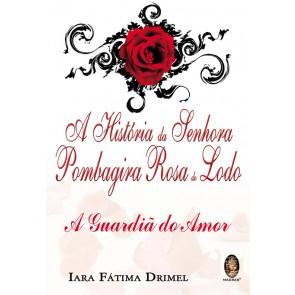 A História da Senhora Pombagira Rosa do Lodo
