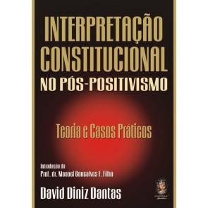 Interpretação Constitucional no Pós-Positivismo