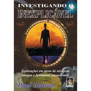Investigando o Inexplicável