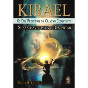 Kirael - Os Dez Princípios da Criação Consciente —  Suas Chaves para o Despertar