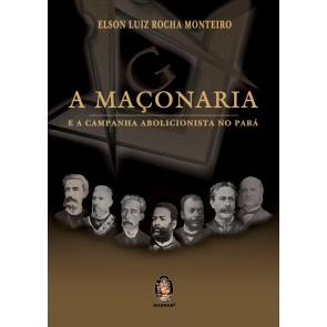 Maçonaria e a Campanha Abolicionista no Pará