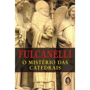 Fulcanelli - O Mistério das Catedrais
