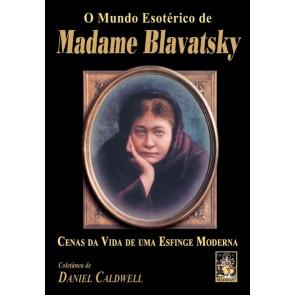 O Mundo Esotérico de Madame Blavatsky.