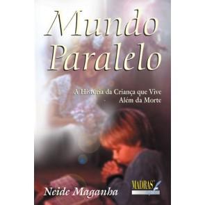Mundo Paralelo - A História da Criança que Vive Além da Morte