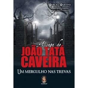 A saga de João Tatá Caveira