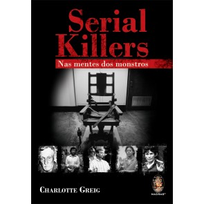 Serial Killers - Nas mentes dos monstros