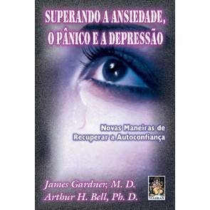 Superando a Ansiedade, o Pânico e a Depressão