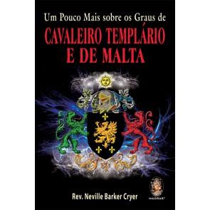 Um pouco mais sobre os Graus de Cavaleiro templário e de malta