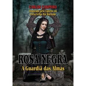 Rosa Negra - A Guardiã das Almas