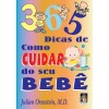 365 DICAS DE COMO CUIDAR DO SEU BEBE